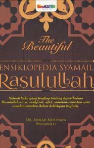 Ensiklopedia Syamail Rasulullah Muhammad