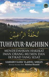 TUHFATUR RAGHIBIN-MENDEDAHKAN HAKIKAT IMAN