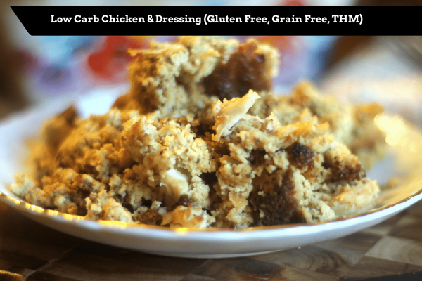 Low Carb Southern Style Chicken and Dressing is gluten and grain free and a THM S.
