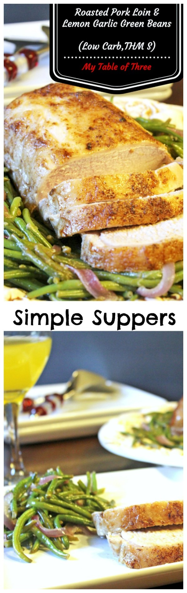 A Simple Supper idea for Roasted Pork and Lemon Garlic Green Beans. Low Carb and Gluten Fre