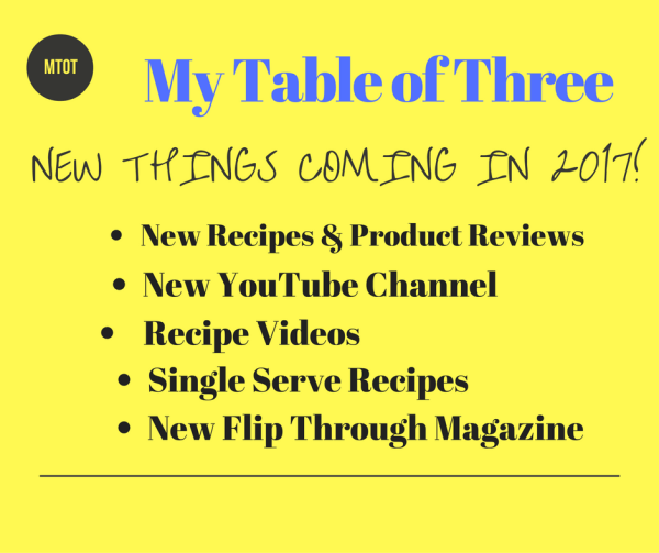 What's new for My Table of Three for the 2017 new year!