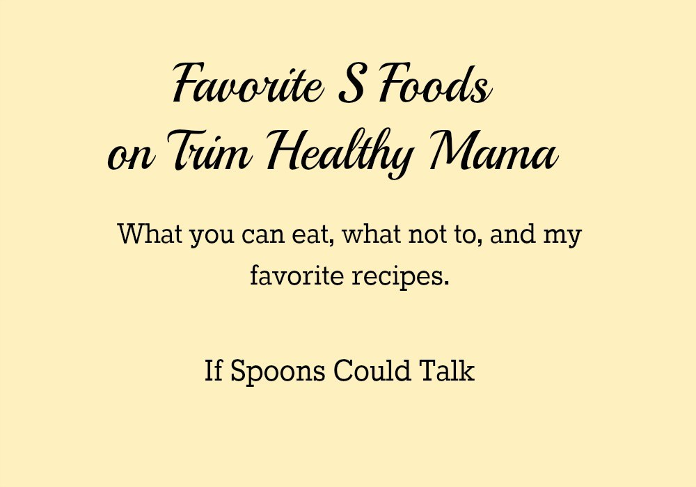 Renee from If Spoons Could Talk share her Favorite THM S Foods.