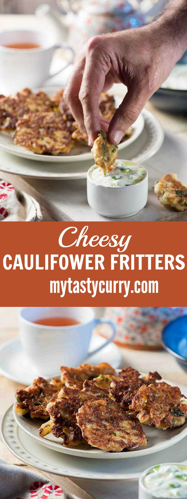 Light and crisp these cheesy Cauliflower Fritters are perfect for your evening tea and makes for great tea time snacks. Or, As I always say, a perfect accompaniment for weekend drinks—and they're ready minutes is an added advantage