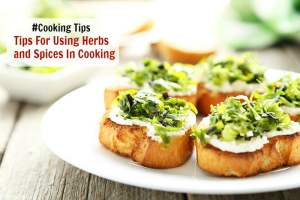 Few Tips Of Using Herbs in Your Cooking