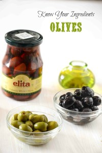 Know Your Ingredients : Types of Olives and How To Use Them