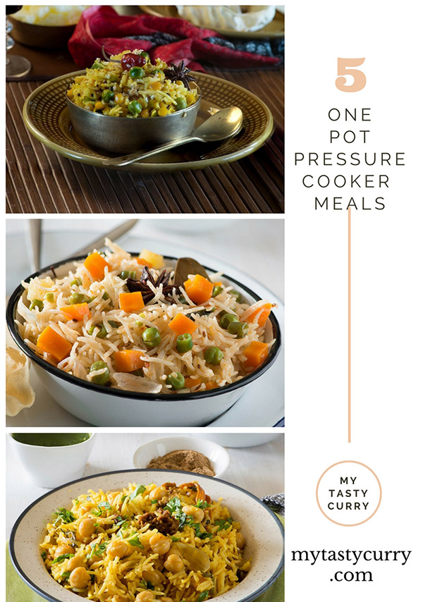 Our favorite 5 One pot pressure cooker meals recipe from Indian cuisine. These are quick , easy and taste really delicious and all pressure cooker meals.