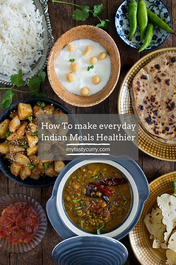 How To Make Everyday Indian Meals Healthy My Tasty Curry