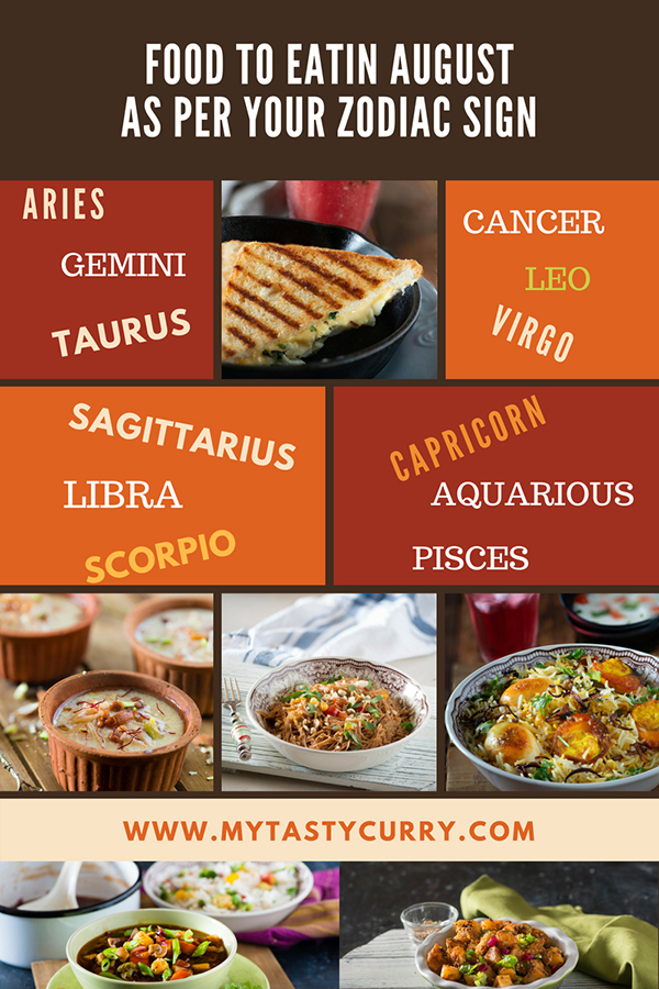 Ever wondered why we crave for particular food? Zodiac sign might be the reason. We have compiled a list of best recipes for August as per your zodiac sign.