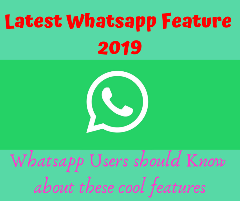 5 Whatsapp Features that you should know about in 2019