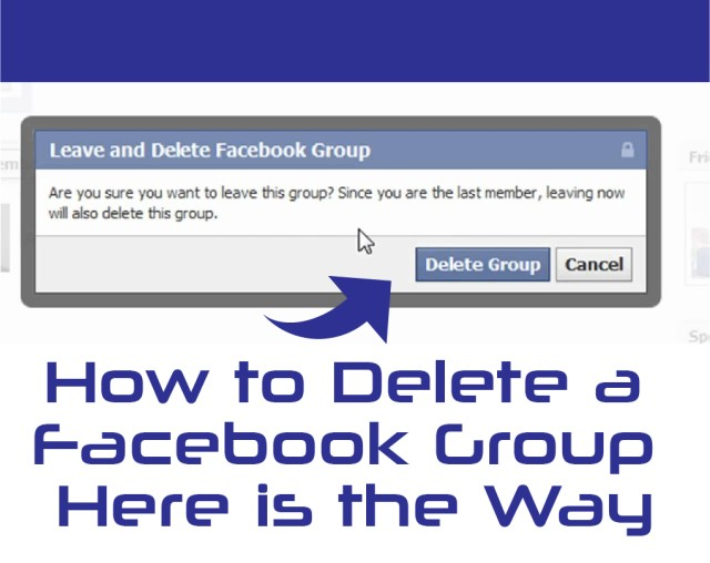 How to Delete a Facebook Group - Here is the Ways