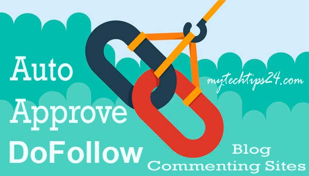 Auto Approve Dofollow Blog Commenting Sites 2021 for Backlinks (Updated)