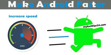How to make Android faster and Smoother Step by Step
