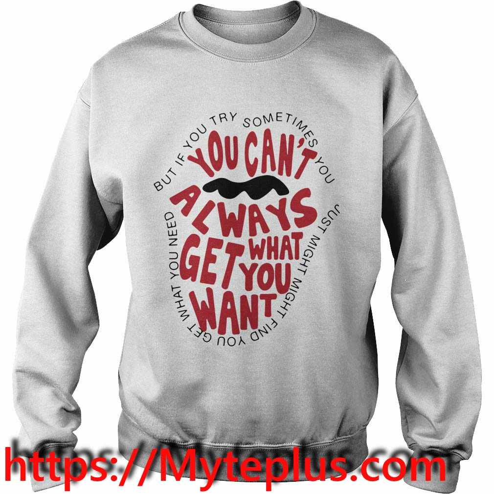 You can't always what get you want Sweater