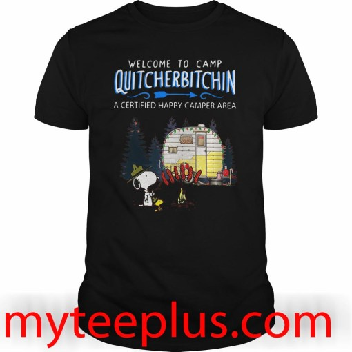 Snoopy Welcome to camp Quitcherbitchin a certified happy camper area shirt