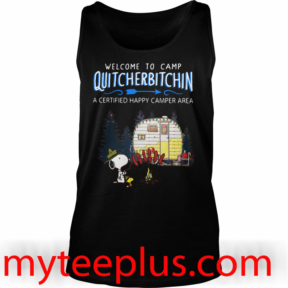 Snoopy Welcome to camp Quitcherbitchin a certified happy camper area Tank top