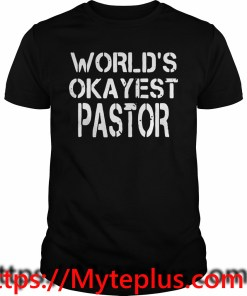 World's okayest pastor shirt
