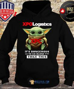 Baby Yoda Hug XPO Logistics It's Dangerous To Go Alone Take This s Hoodie