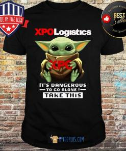Baby Yoda Hug XPO Logistics It's Dangerous To Go Alone Take This shirt