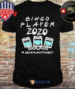 Bingo Player 2020 Quarantined Coronavirus shirt