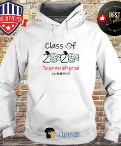 Class of 2020 the year when shit got real quarantined Toilet paper s Hoodie