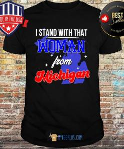 I Stand With That Woman From Michigan Stars shirt