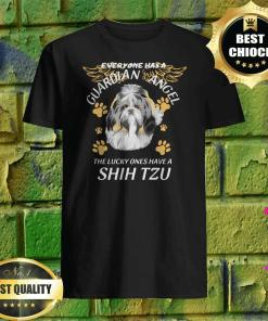 Everyone Has A Guardian Angel The Lucky Ones Have A Shih Tzu shirt