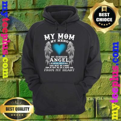 My Mom, My Hero, My Guardian Angel! Mother's Day hoodie