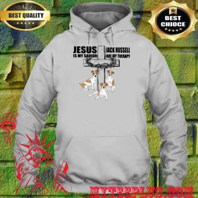 Jesus Is My Savior Jack Russell Are My Therapy hoodie