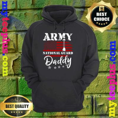 Army National Guard Daddy Of Hero Military hoodie