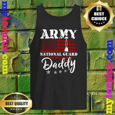 Army National Guard Daddy Of Hero Military Tank top