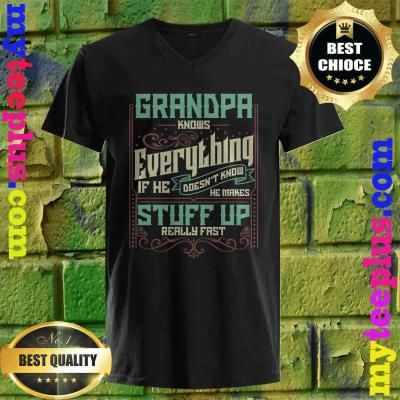 Grandpa Knows Everything Funny Grandpa Fathers Day Gifts v neck