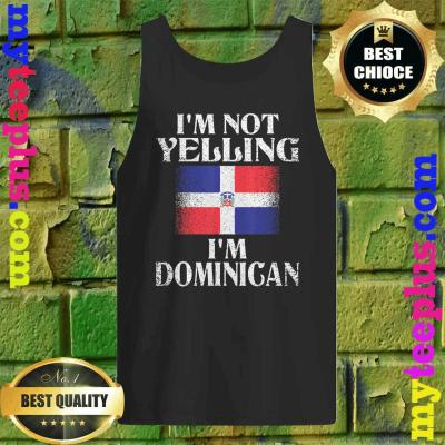 I'm Not Yelling, I'm Dominican tank top