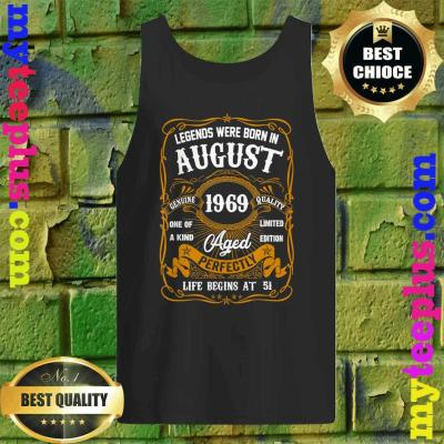Legends Born In AUGUST 1969 51st Birthday 51 years old tank top
