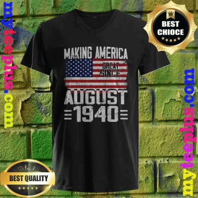 Making America Great Since August 1940 v neck