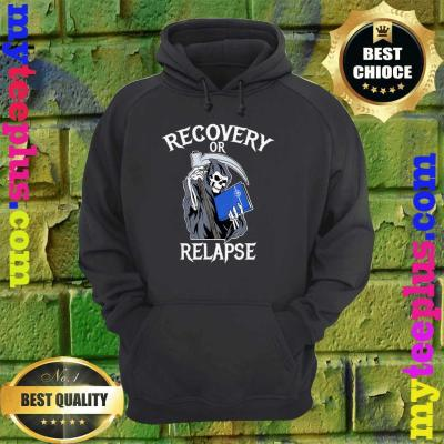 Recovery or Relapse Narcotics Anonymous Basic Text NA hoodie