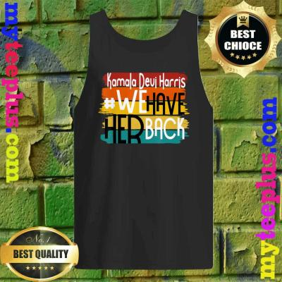 Kamala Harris We Have Her Back Support Tank top