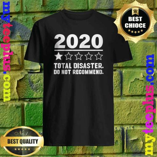 2020 One Star Total Disaster Do Not Recommend T-Shirt