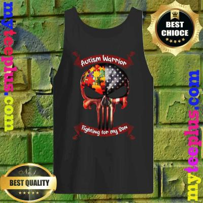 Autism Warrior Fighting For My Son Gifts For Mom Dad Parents Tank top
