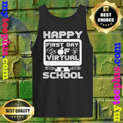 Happy First Day Virtual Back To School 2020 Gifts Boys Girls Tank top