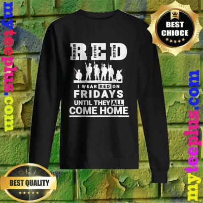 I wear Red On Fridays Until They All Come Home Sweatshirt
