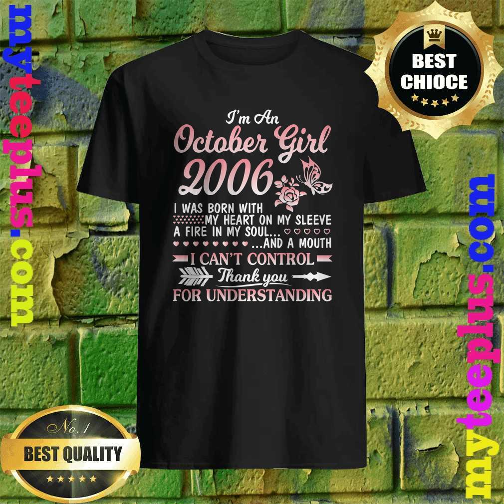 I'm An October Girl 2006 I Was Born With My Heart On My Sleeve A Fire In My Soul And A Mouth I Can't Control Shirt