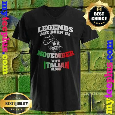 Legends Born In November with Italy blood v neck