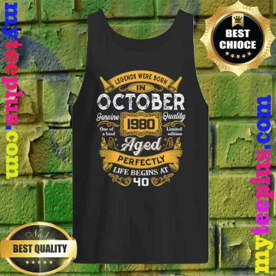 Legends Were Born In October 1980 40th Birthday Gift Tank top