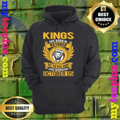 Real Kings Are Born On October 5th hoodie