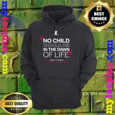 St. Jude No Child Should Die in the Dawn of Life hoodie