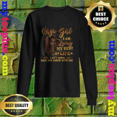 Virgo Girl I'm Living My Best Life Birthday Gift Woman Sweatshirt