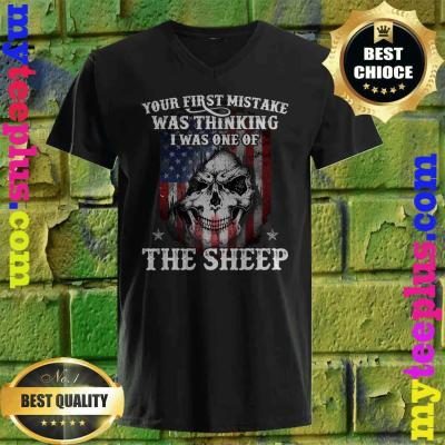 Your First Mistake Was Thinking I Was One Of The Sheep Gift v neck