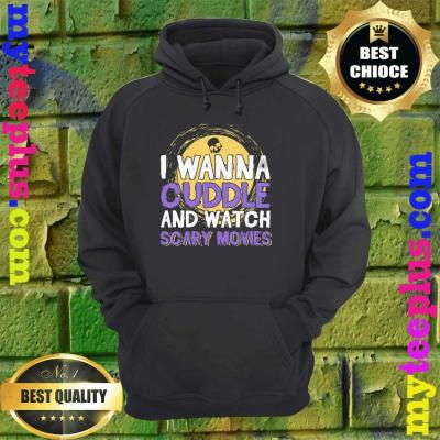 Cuddle and Watch Scary Movies Halloween hoodie