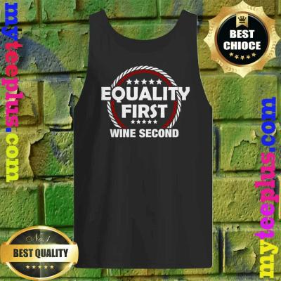 Equality First Wine Second Tank top