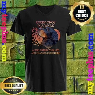 Every Once In A While A Dog Enters Your Life Gordon Setter v neck